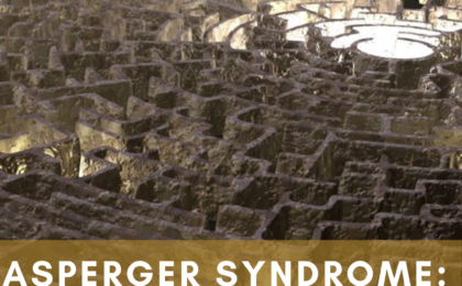 Asperger Syndrome What's in a name In the maze of the autism narrative it's easy to get lost