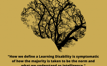 """A human brain in black overlaid with tree branches representing Neurology. The back ground is gold. In Black writing: """"What are Learning Disabilities?"""" and """"How we define a Learning Disability is symptomatic of how the majority is taken to be the norm and what we understand as intelligence."""" www.theautisticadvocate.com"""