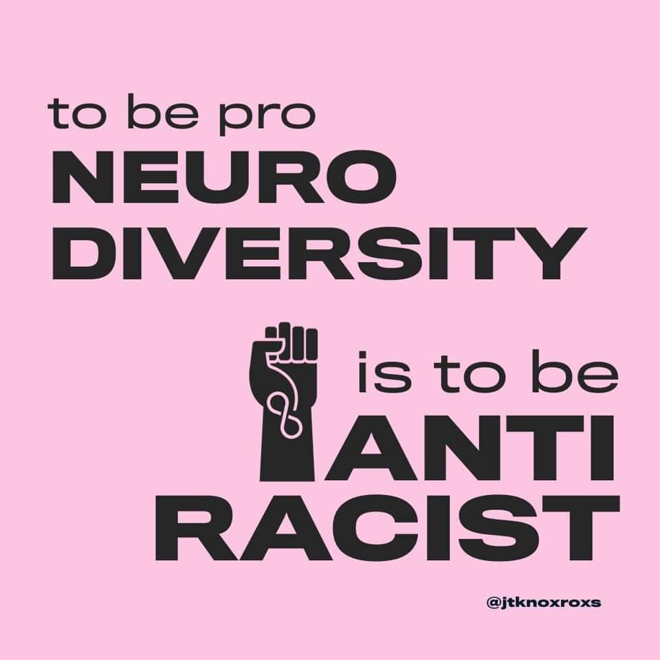 black writing on a pink background which reads: To be pro Neurodiversity is to be anti-racist (Image courtesy of Jennifer Johnson-White)